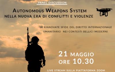 """PANEL DISCUSSION  """"Autonomous Weapons System nella nuova era di conflitti e violenze"""""""