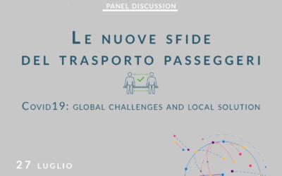 """PANEL DISCUSSION """"Le nuove sfide del trasporto passeggeri – Covid-19: global challenges and local solutions"""""""