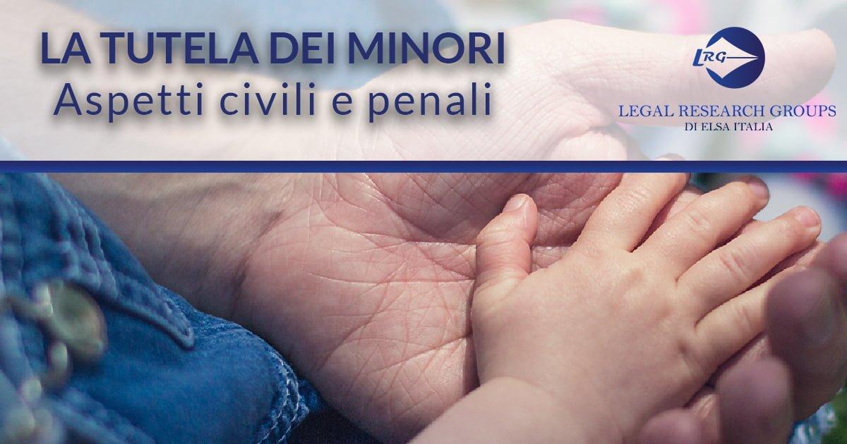 La tutela dei minori, aspetti civili e penali